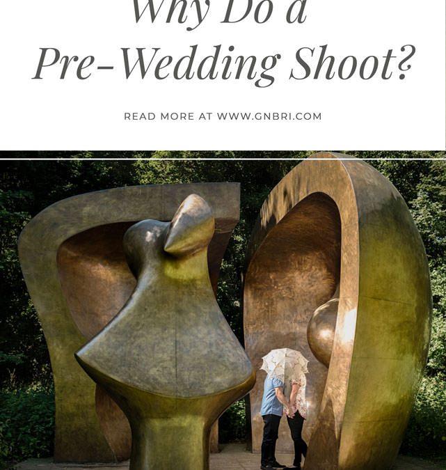 Wedding Photography- Why Do a Pre-Wedding Shoot?