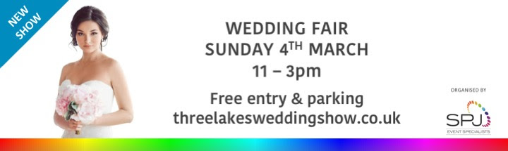 Hertfordshire Wedding Fair | Three Lakes at Westmill | 4th March